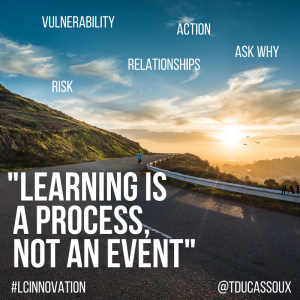 Learning is a process