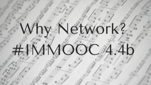 Why Network? #IMMOOC 4.4b