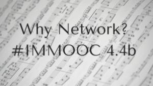 Why Network? #IMMOOC 4.4b