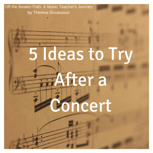 5 Ideas to Try After a Concert